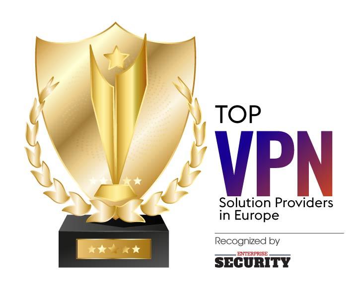 Top 10 VPN Solution Companies in Europe - 2020